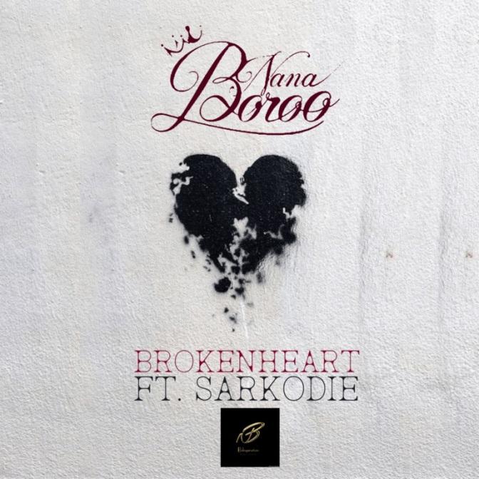 Nana Boroo – Broken Heart ft. Sarkodie (Prod. by StreetBeatz)