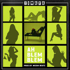 Timaya – Ah Blem Blem (Club Single)
