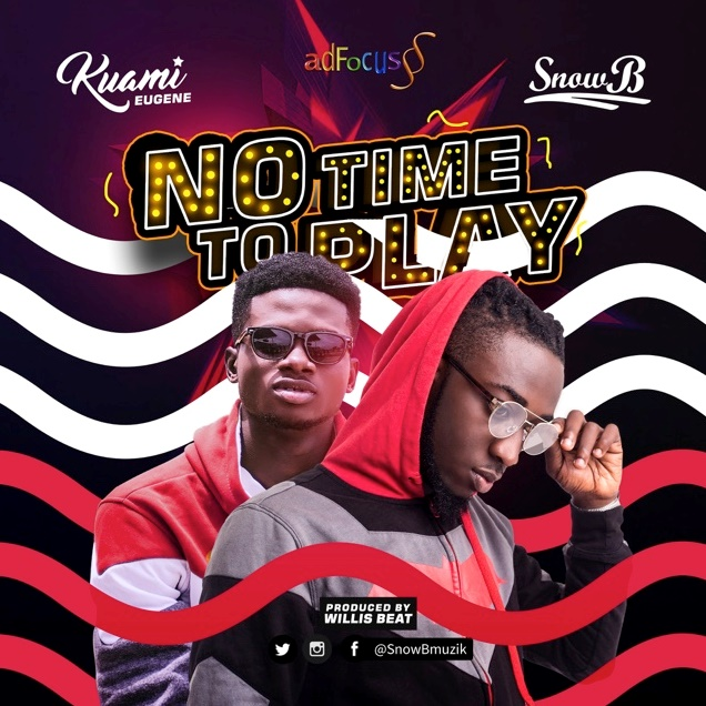 New Music: Snow B ft Kuami-Eugene – No Time To Play