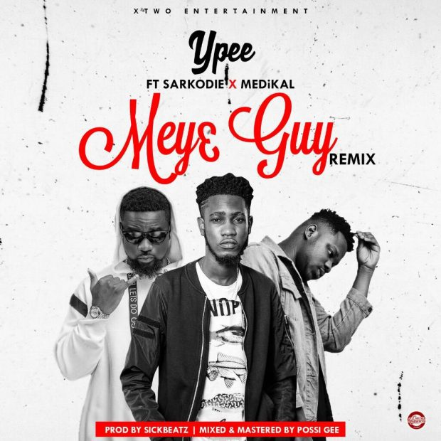 YPee-Mey3-Guy-remix-ft-Medikal-Sarkodie-prod-by-Sickbeatz