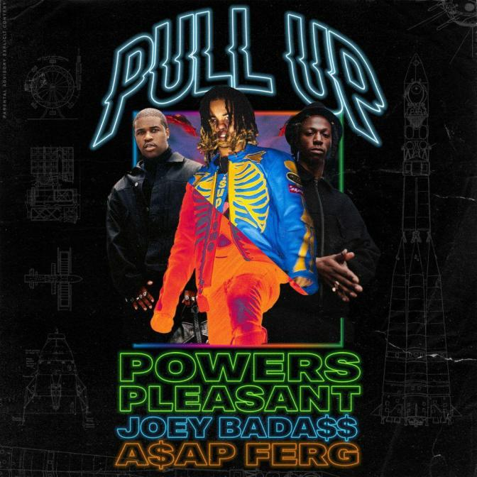 Powers Pleasant – Pull Up feat. Joey Badass & ASAP Ferg