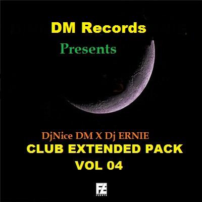 CLUB EXTENDED PACK VOL 04 (DjNice DM X Dj ERNIE )