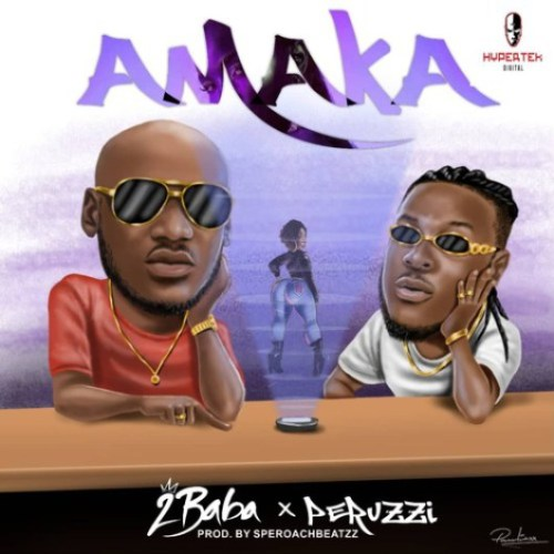 2Baba Ft Perruzi – Amaka (Prod. by Speroachbeatz)
