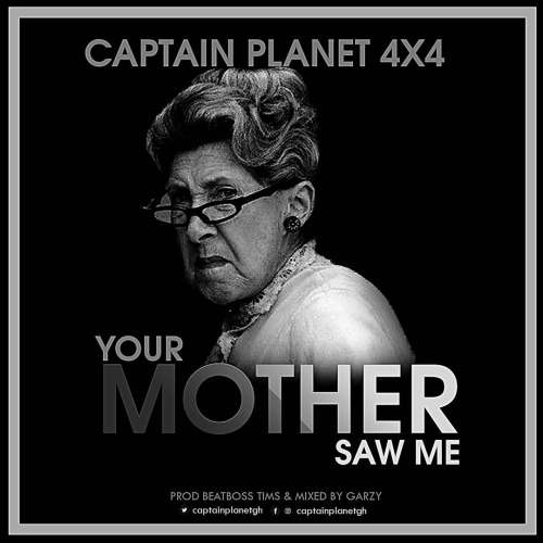 Captain Planet (4X4) – Your Mother Saw Me (Hawt)