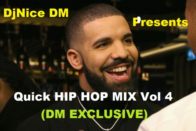 DjNice DM – QUICK HIP HOP MIX VOL 04 (DM EXCLUSIVE)