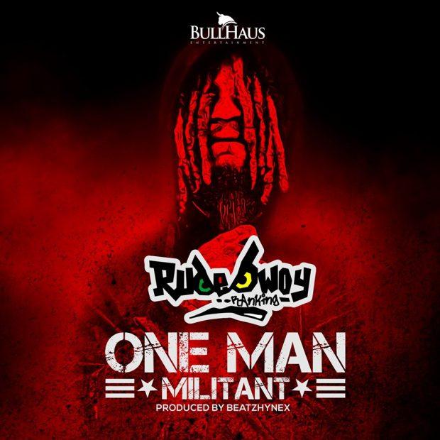 RudeBwoy Ranking – One Man Millitant (Raw)