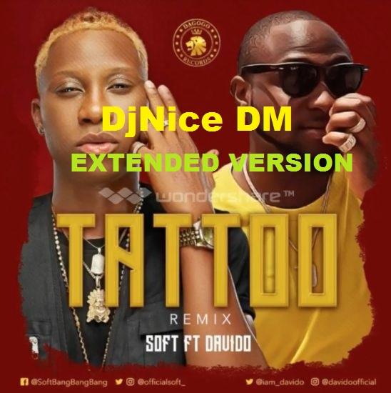 Soft ft Davido – Tatto (INTRO) @djnicedm1